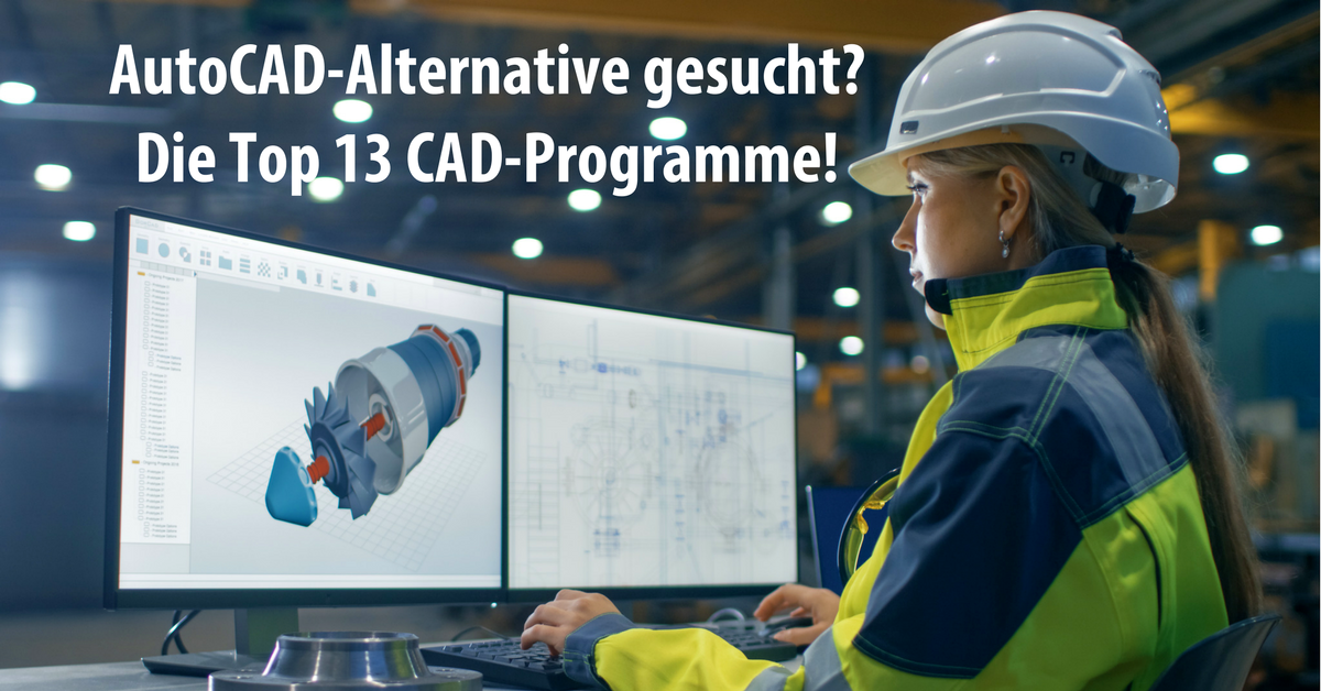 AutoCAD-Alternative gesucht? Die Top 13 CAD-Programme!