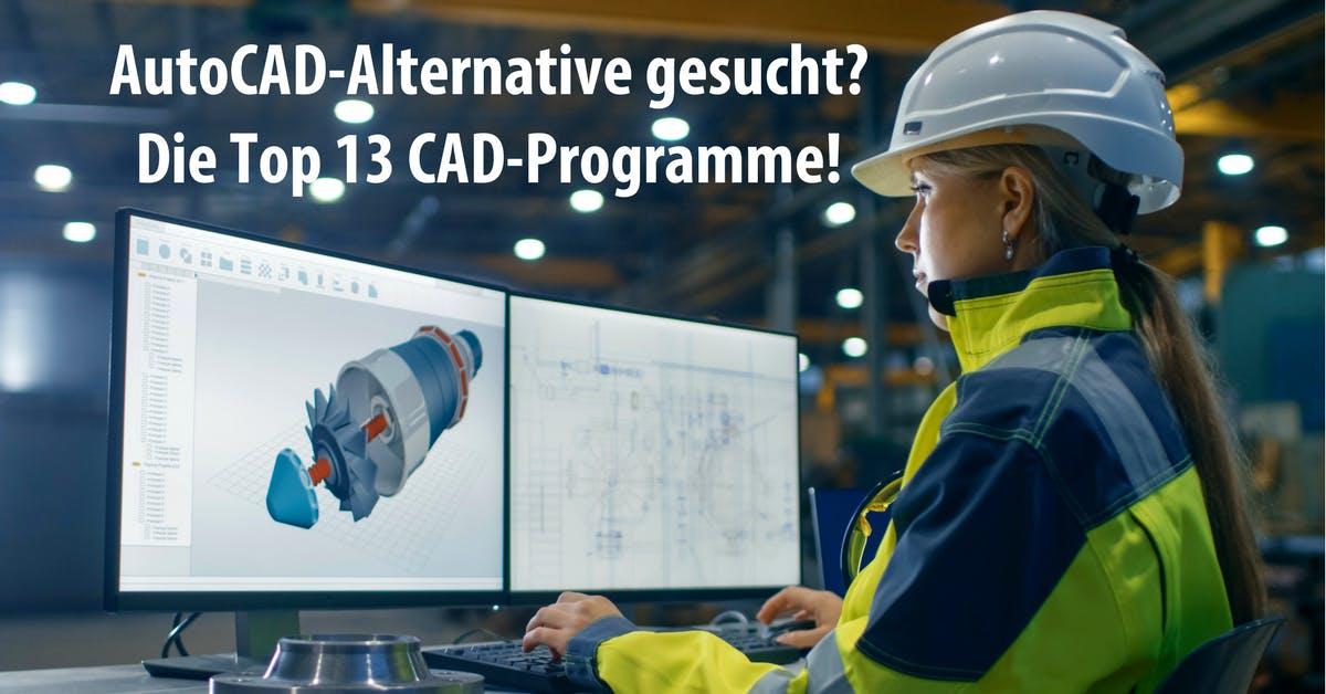 AutoCAD-Alternative gesucht? Die Top13 CAD-Programme!