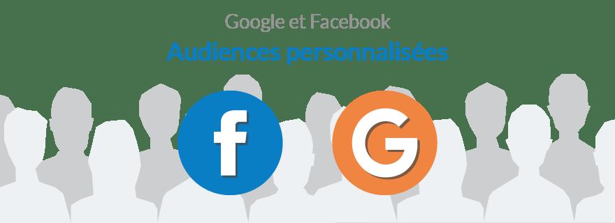 audiences personnalisées google facebook